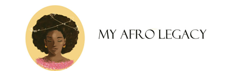 My Afro Legacy - Begin to look upon yourself as an amazing human being !